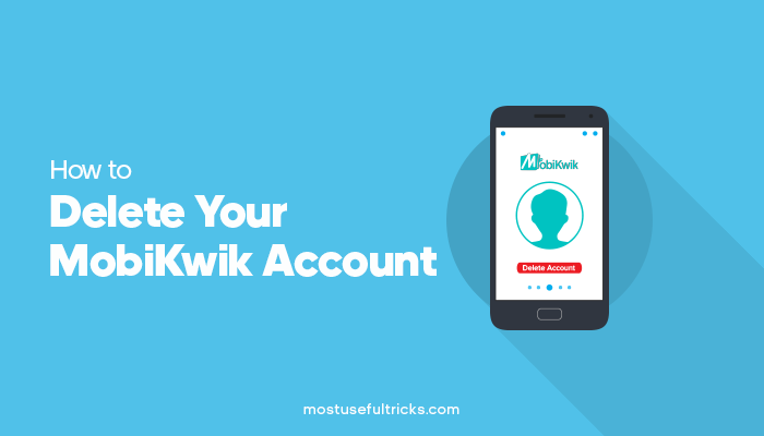 Delete Your MobiKwik