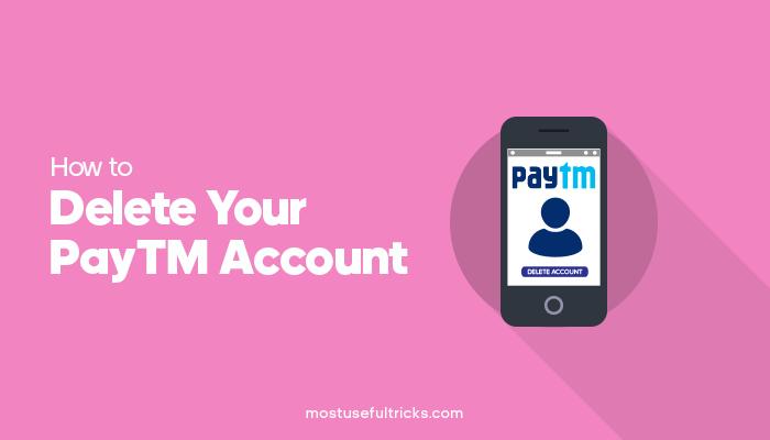 Delete Your PayTM Account