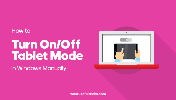 Turn On & Off Tablet Mode in Windows 10