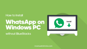 Install WhatsApp on Windows PC without BlueStacks