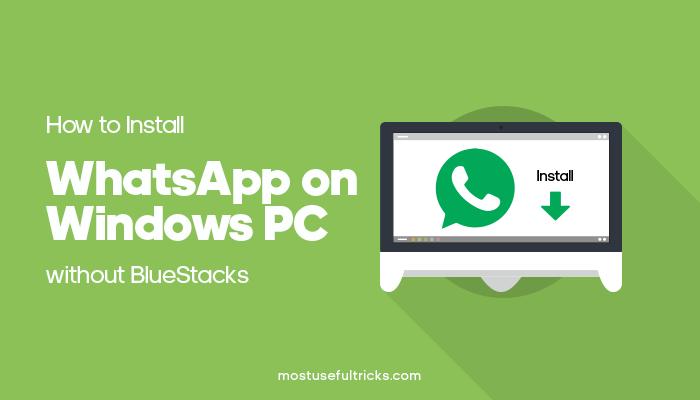 Install WhatsApp on Windows PC without BlueStacks