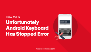 Fix Unfortunately Android Keyboard Stopped