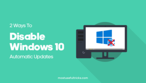2 Ways To Disable Windows 10 Automatic Updates