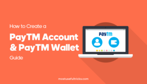 How to Create a PayTM Account & PayTM Wallet [Guide]