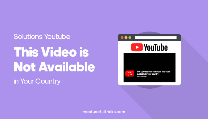 Youtube This Video is not Available in your country