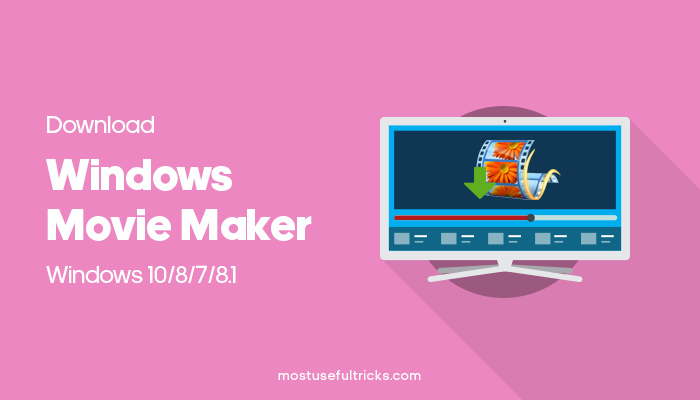 Download Windows Movie Maker for Windows