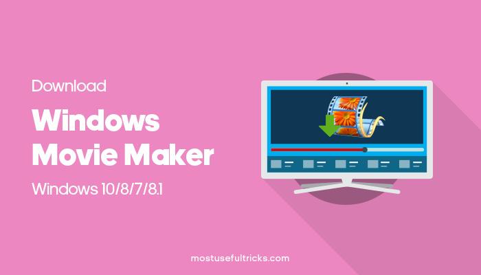 Download Windows Movie Maker for Windows