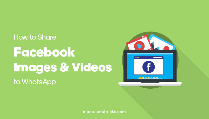 Share Facebook Images and Videos to WhatsApp