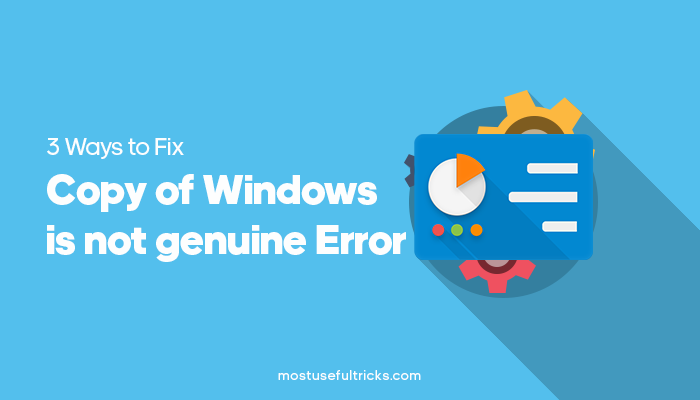 fix Copy of Windows is not genuine Error