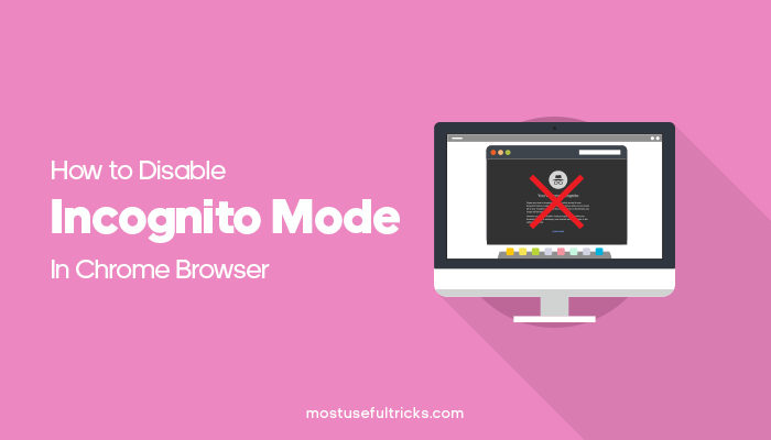 Disable Incognito mode In Chrome