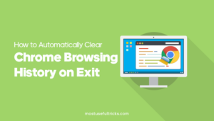 Automatically Clear Chrome Browsing History