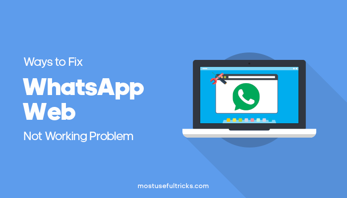 Ways to fix WhatsApp Web