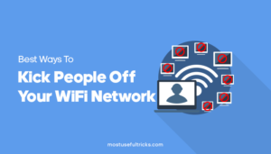 Kick People Off Your WiFi Network