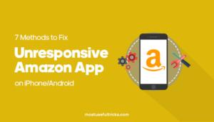 Fix Unresponsive Amazon App