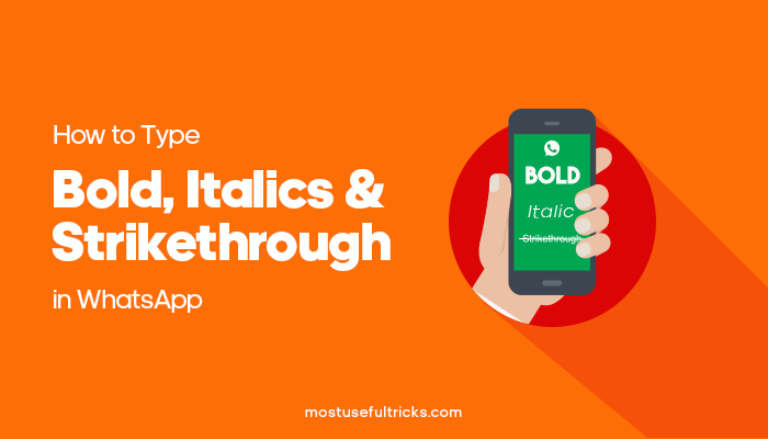 Type Bold, Italics and Strikethrough in WhatsApp