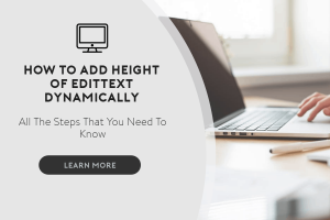How to Add Height of Edittext Dynamically