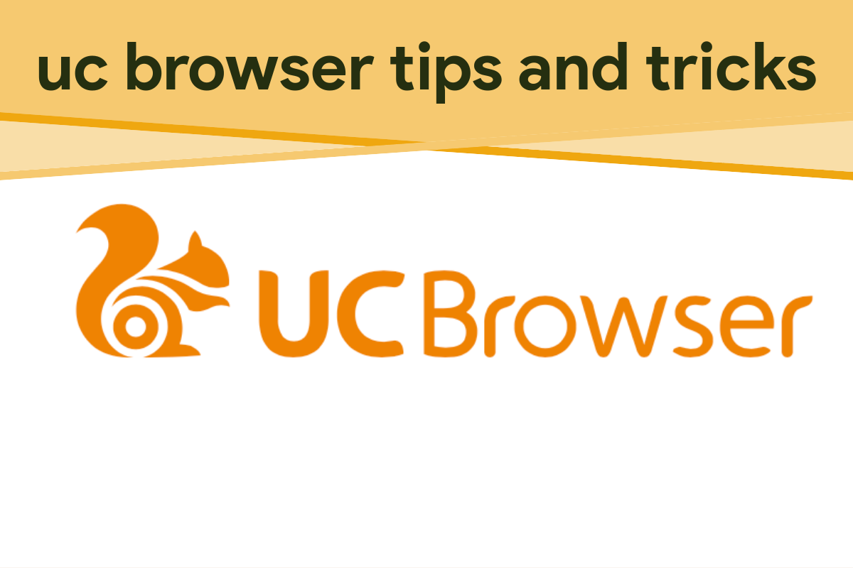 UC Browser Tips and Tricks